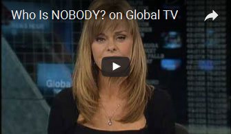 Who is NOBODY? on Global TV - Toronto